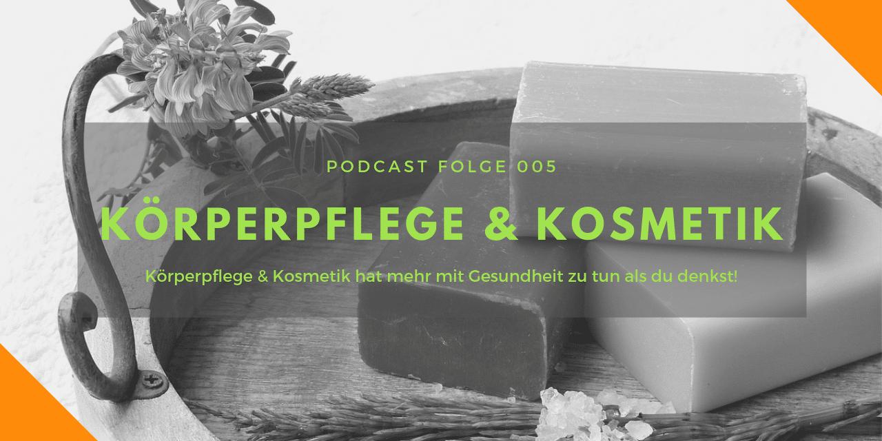 Podcast-Folge 005: Körperpflege und Kosmetik