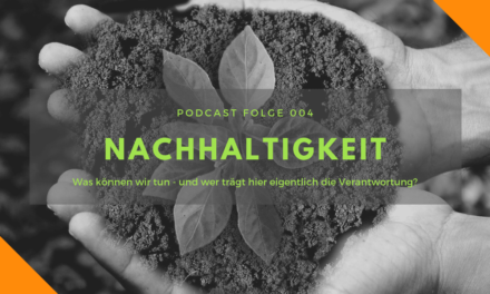 Podcast-Folge 004: Nachhaltigkeit