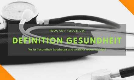 Podcast-Folge 001: Definition Gesundheit