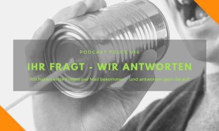 Podcast-Folge 016 – Eure Fragen, unsere Antworten!