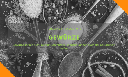 Podcast-Folge 18 – Gewürze!