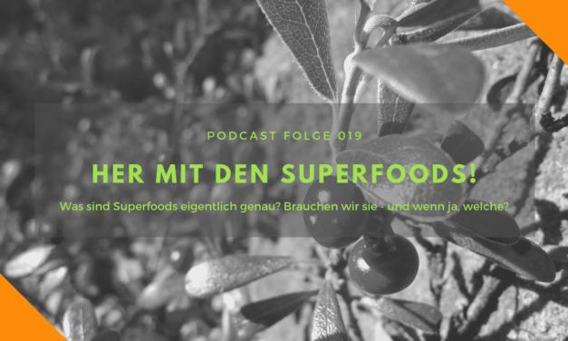 Podcast-Folge 19: Her mit den Superfoods!