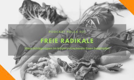 Podcast-Folge 21: Freie Radikale bekämpfen