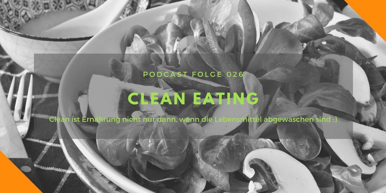 Podcast-Folge 26: Clean Eating