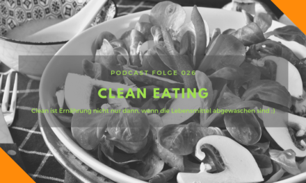 Podcast-Folge 26: Clean Eating