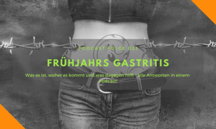 Podcast-Folge 23: Frühjahrs-Gastritis!