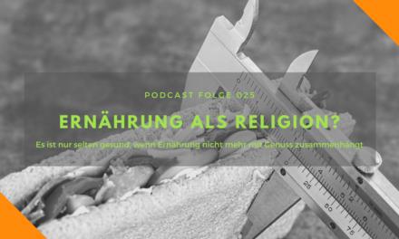 Podcast-Folge 25: Ernährung als Religion?