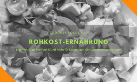 Podcast-Folge 29: Rohkost-Ernährung