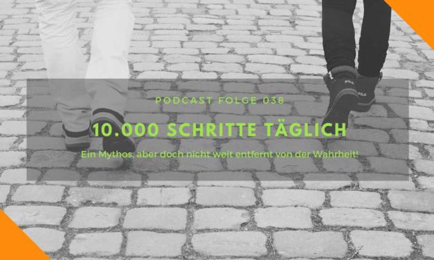 Podcast-Folge 038 – 10.000 Schritte täglich!