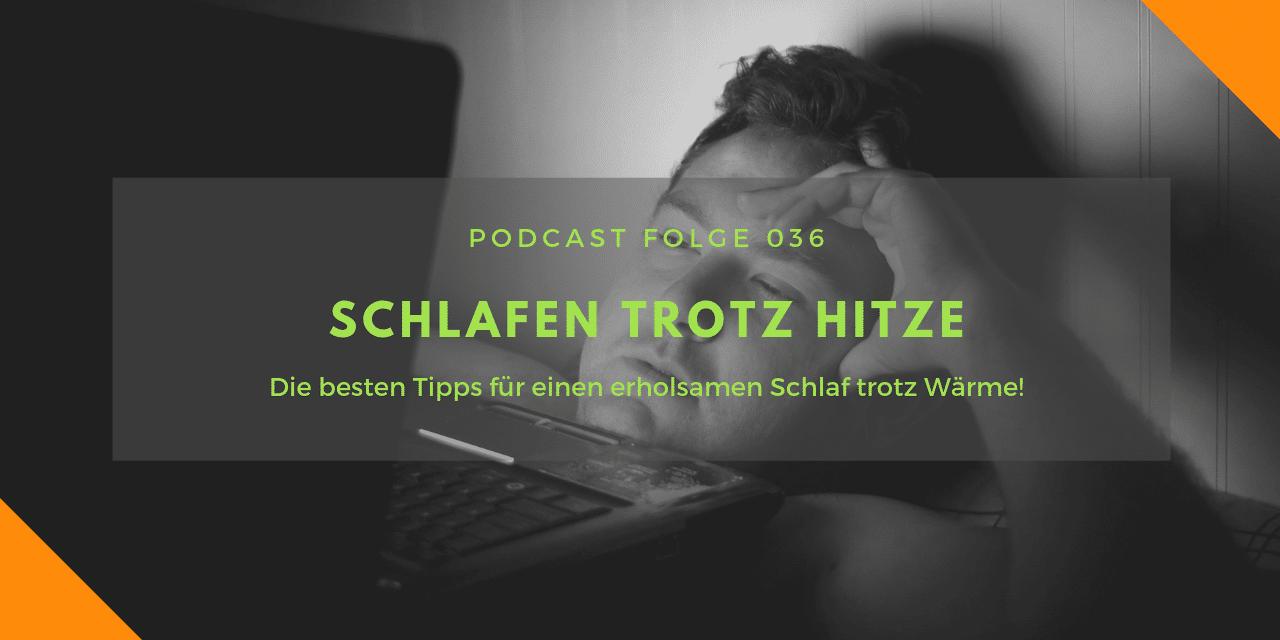 Podcast-Folge 36: Gut schlafen trotz Hitze