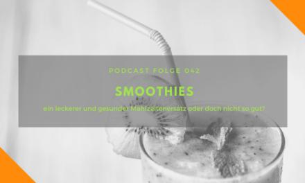 Podcast-Folge 042: Smoothies, gesunder Mahlzeitenersatz?